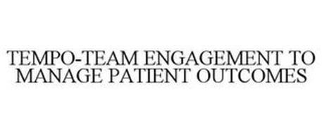 TEMPO-TEAM ENGAGEMENT TO MANAGE PATIENTOUTCOMES