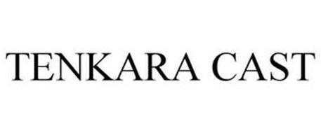 TENKARA CAST