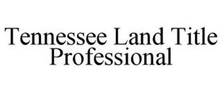 TENNESSEE LAND TITLE PROFESSIONAL