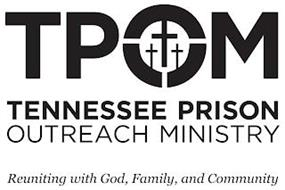 TPOM, TENNESSEE PRISON OUTREACH MINISTRY, REUNITING WITH GOD, FAMILY, AND COMMUNITY