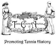 TENNIS COLLECTORS OF AMERICA/PROMOTING TENNIS HISTORY