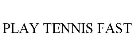 PLAY TENNIS FAST