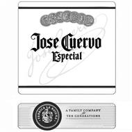 JOSE CUERVO JOSE CUERVO ESPECIAL A FAMILY COMPANY FOR TEN GENERATIONS FABRICA LA ROJENA