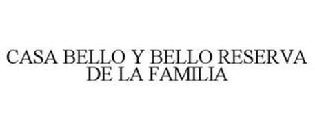 CASA BELLO Y BELLO RESERVA DE LA FAMILIA