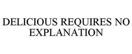 DELICIOUS REQUIRES NO EXPLANATION