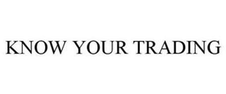 KNOW YOUR TRADING