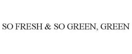 SO FRESH & SO GREEN, GREEN