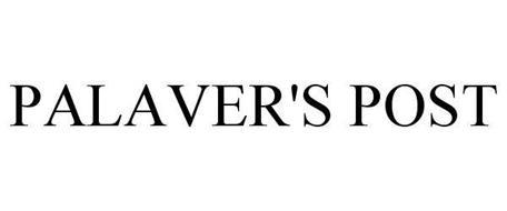 PALAVER'S POST