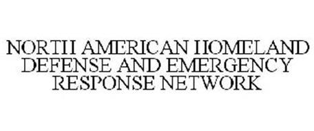 NORTH AMERICAN HOMELAND DEFENSE AND EMERGENCY RESPONSE NETWORK