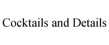 COCKTAILS AND DETAILS