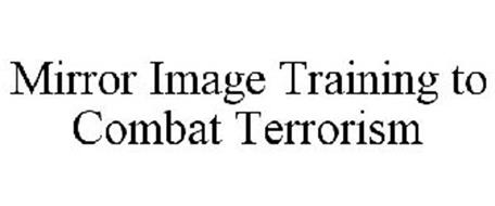 MIRROR IMAGE TRAINING TO COMBAT TERRORISM