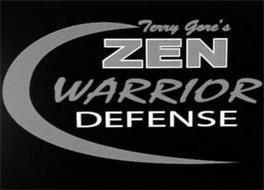 TERRY GORE'S ZEN WARRIOR DEFENSE