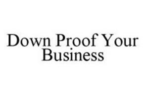 DOWN PROOF YOUR BUSINESS