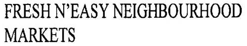 FRESH N'EASY NEIGHBOURHOOD MARKETS