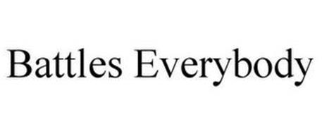 BATTLES EVERYBODY