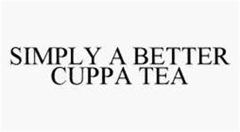 SIMPLY A BETTER CUPPA TEA