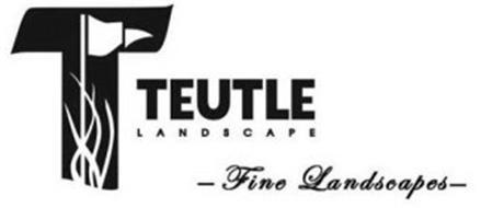 T TEUTLE LANDSCAPE FINE LANDSCAPES