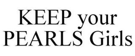 KEEP YOUR PEARLS GIRLS