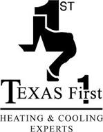 TEXAS 1ST FIRST 1 HEATING & COOLING EXPERTS