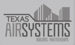 TEXAS AIRSYSTEMS BUILDING PARTNERSHIPS