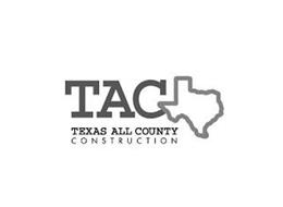 TAC TEXAS ALL COUNTY CONSTRUCTION