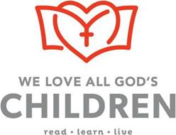 WE LOVE ALL GOD'S CHILDREN READ · LEARN· LIVE