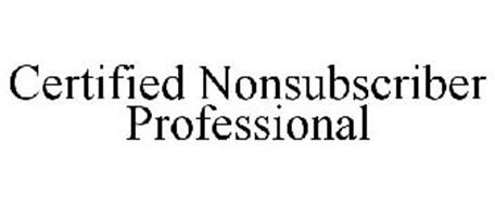 CERTIFIED NONSUBSCRIBER PROFESSIONAL