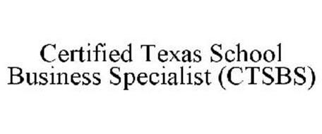 CERTIFIED TEXAS SCHOOL BUSINESS SPECIALIST (CTSBS)
