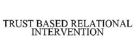 TRUST BASED RELATIONAL INTERVENTION