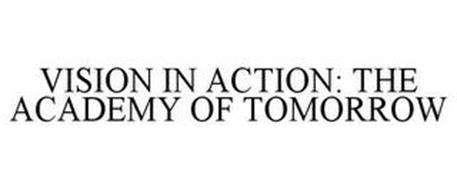 VISION IN ACTION: THE ACADEMY OF TOMORROW