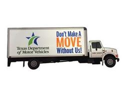 TEXAS DEPARTMENT OF MOTOR VEHICLES DON'T MAKE A MOVE WITHOUT US! TXDMV 12345678