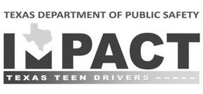 TEXAS DEPARTMENT OF PUBLIC SAFETY IMPACT TEXAS TEEN DRIVERS -----