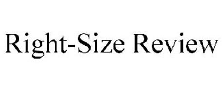 RIGHT-SIZE REVIEW