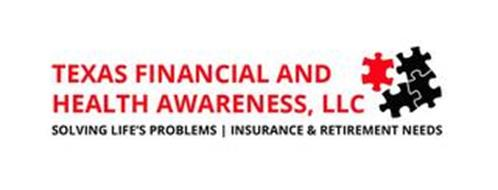 TEXAS FINANCIAL AND HEALTH AWARENESS, LLC SOLVING LIFE'S PROBLEMS | INSURANCE & RETIREMENT NEEDS