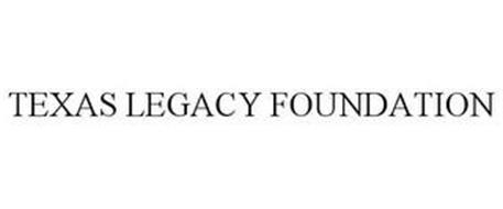 TEXAS LEGACY FOUNDATION