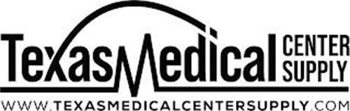 TEXAS MEDICAL CENTER SUPPLY WWW.TEXASMEDICALCENTERSUPPLY.COM