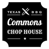 TEXAS BBQ COMMONS CHOP HOUSE