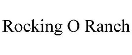 ROCKING O RANCH
