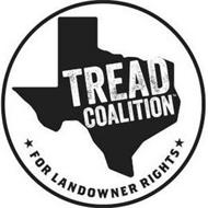 TREAD COALITION FOR LANDOWNER RIGHTS