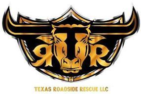 RTR TEXAS ROADSIDE RESCUE LLC
