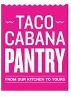 TACO CABANA PANTRY FROM OUR KITCHEN TO YOURS