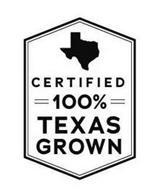 CERTIFIED 100% TEXAS GROWN