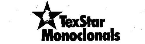 TEXSTAR MONOCLONALS