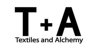 T+A TEXTILES AND ALCHEMY