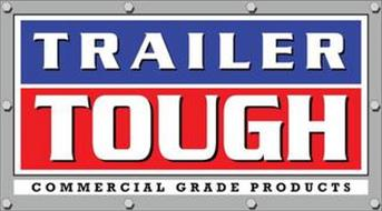 TRAILER TOUGH COMMERCIAL GRADE PRODUCTS