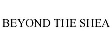 BEYOND THE SHEA