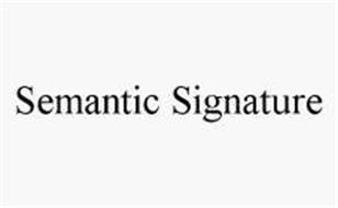SEMANTIC SIGNATURE