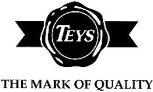 TEYS THE MARK OF QUALITY