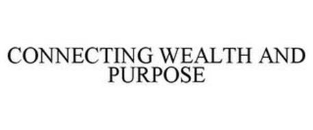 CONNECTING WEALTH & PURPOSE