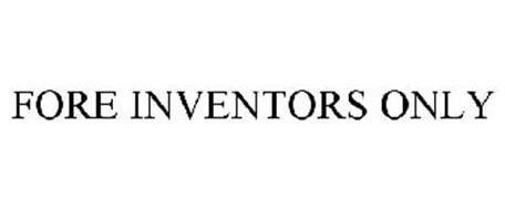 FORE INVENTORS ONLY